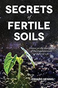 The Secrets of Fertile Soils: Humus as the Guardian of the Fundamentals of Natural Life