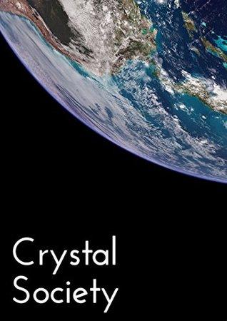Crystal Society (Crystal Trilogy, #1)
