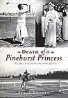 Death of a Pinehurst Princess: The 1935 Elva Statler Davidson Mystery (True Crime)