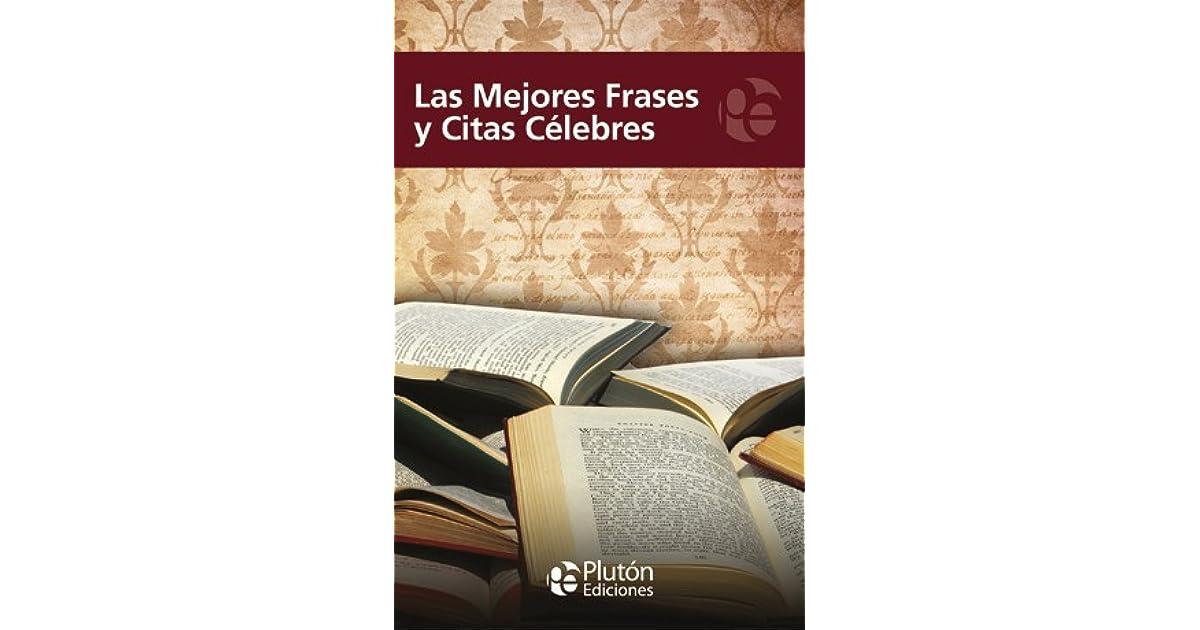 Las Mejores Frases Y Citas Célebres By Various
