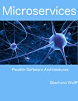 Microservices: Flexible Software Architectures