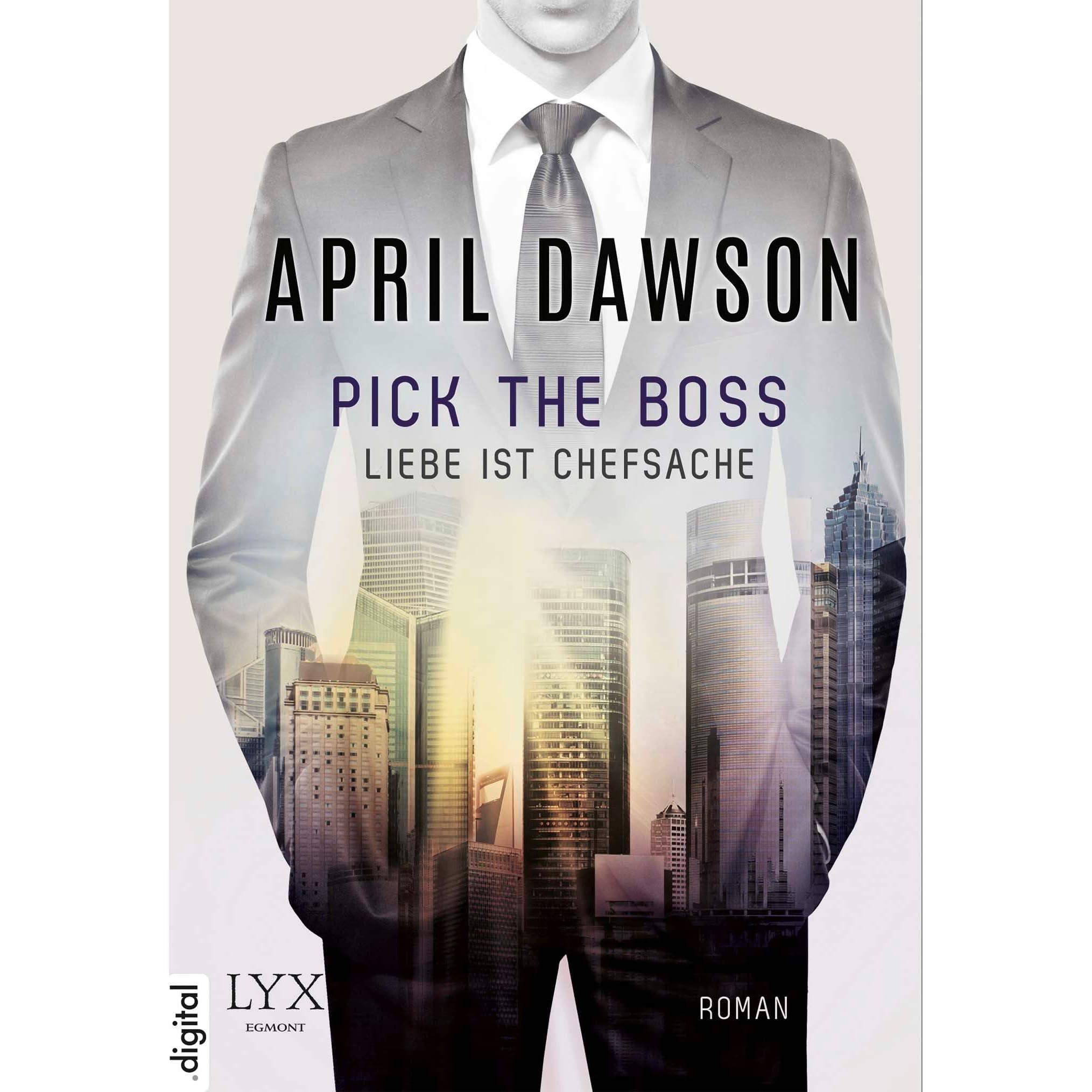 Pick the Boss – Liebe ist Chefsache by April Dawson