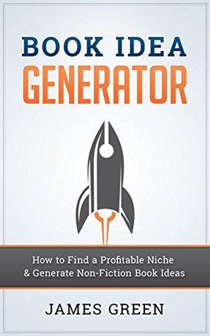 Book Idea Generator: How to Find a Profitable Niche & Generate Non-Fiction Book Ideas