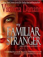 My Familiar Stranger (Knights of Black Swan, #1)
