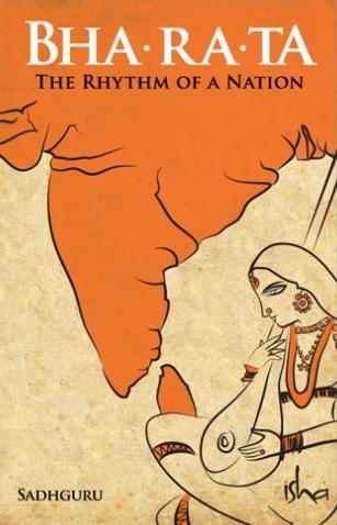 Book cover Bha-ra-ta  The Rhythm of a Nation (2015, Isha Foundation)