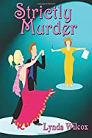 Strictly Murder (The Verity Long Mysteries Volume 1)
