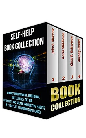 Self-Help Book Collection: Memory Improvement, Emotional Intelligence, Get Rid Of Anxiety And Create Productive Habits In 21-Day Life-Changing Challenge!: ... And Strategies to Become More Productive)