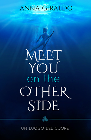 Meet you on the other side by Anna Giraldo