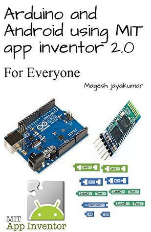 Arduino and Android using MIT app inventor 2 0: Learn in a day by