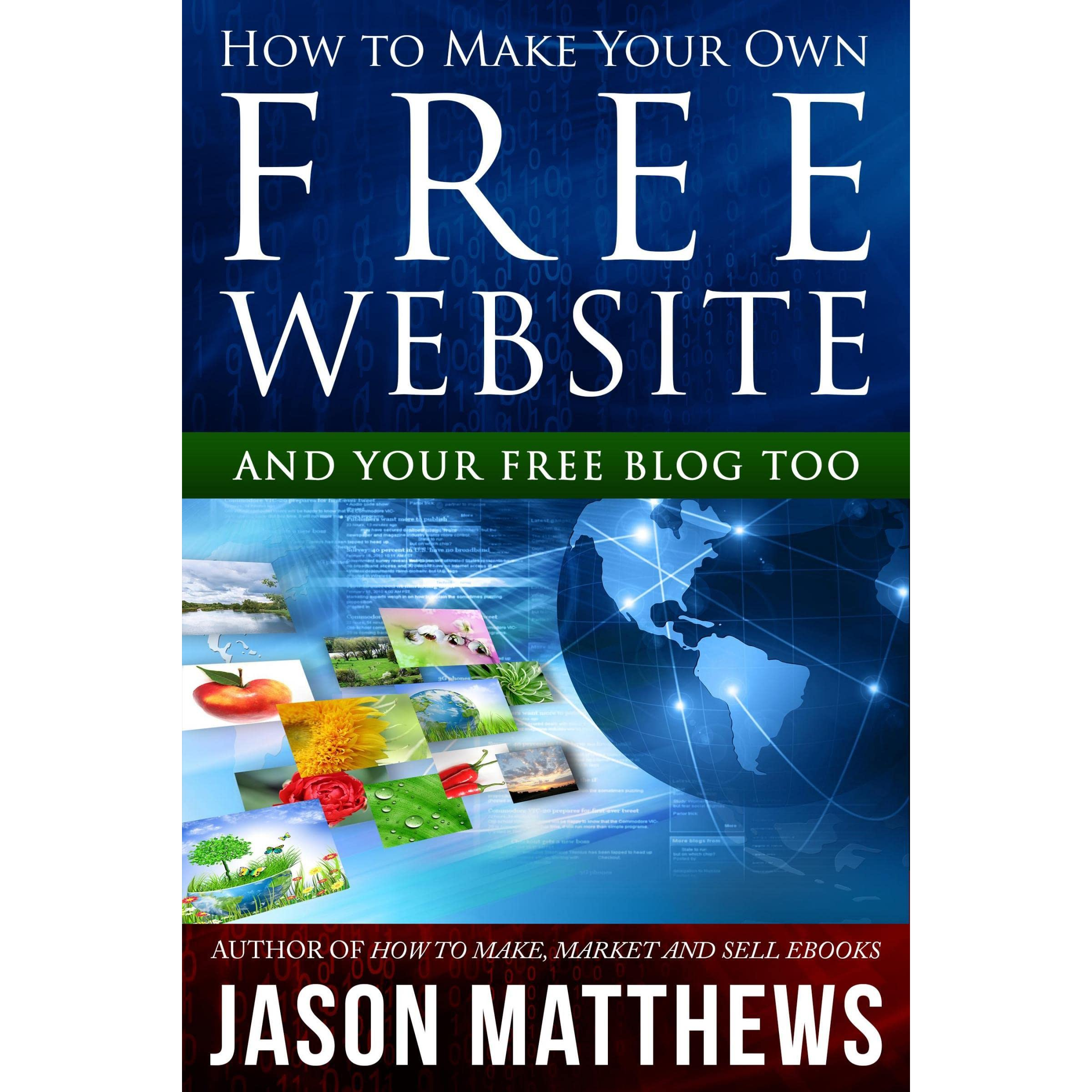 How To Make Your Own Free Website By Jason Matthews
