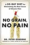 No Grain, No Pain: A 30-Day Diet for Eliminating the Root Cause of Chronic Pain ebook review