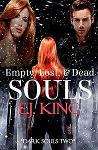 Empty, Lost, & Dead Souls (Dark Souls #3-5)