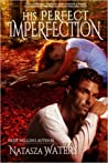 His Perfect Imperfection by Natasza Waters