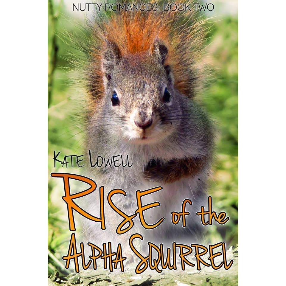 Nutty Squirrel Porno rise of the alpha squirrel (nutty romances #2)kate lowell