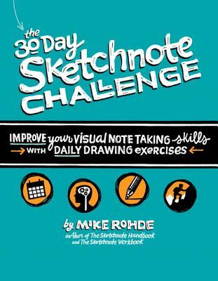 The 30-Day Sketchnote Challenge: Improve Your Visual Notetaking