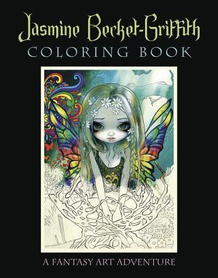 Jasmine Becket Griffith Coloring Book A Fantasy Art Adventure By