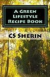 A Green Lifestyle Recipe Book