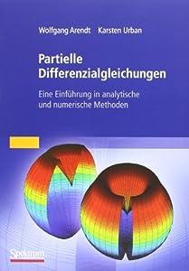 Partielle Differenzialgleichungen: Eine Einführung in analytische und numerische Methoden