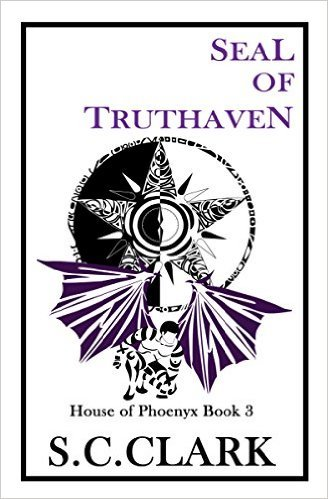 Seal of Truthaven (House of Phoenyx, Book #3) S.C. Clark