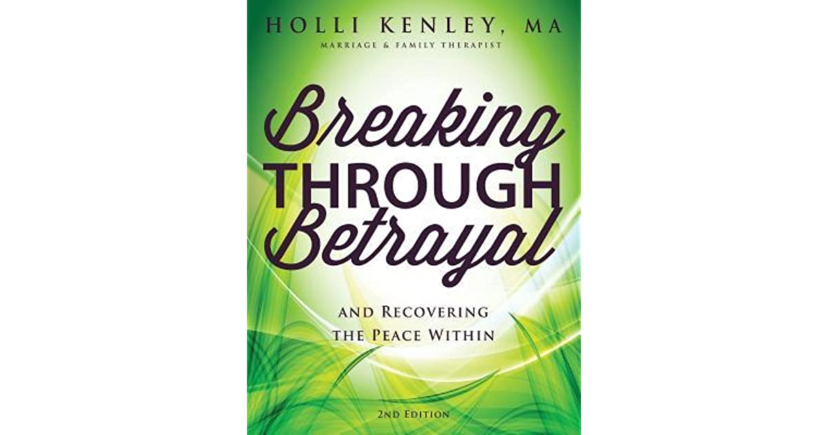 Breaking Through Betrayal and Recovering the Peace Within by