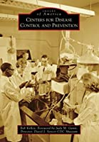 Centers for Disease Control and Prevention (Images of America: Georgia)