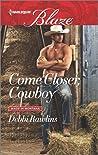 Come Closer, Cowboy (Made in Montana, #13)