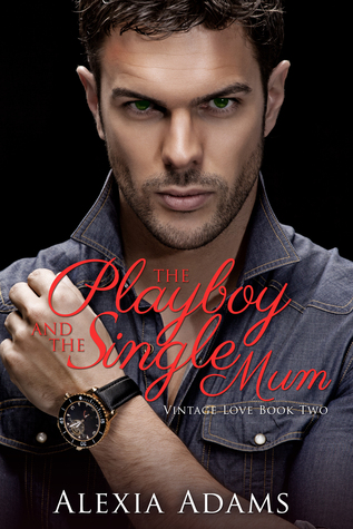 The Playboy and The Single Mum (Vintage Love #2)