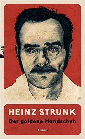 Der goldene Handschuh by Heinz Strunk