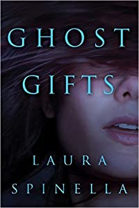 Ghost Gifts (Ghost Gifts #1)