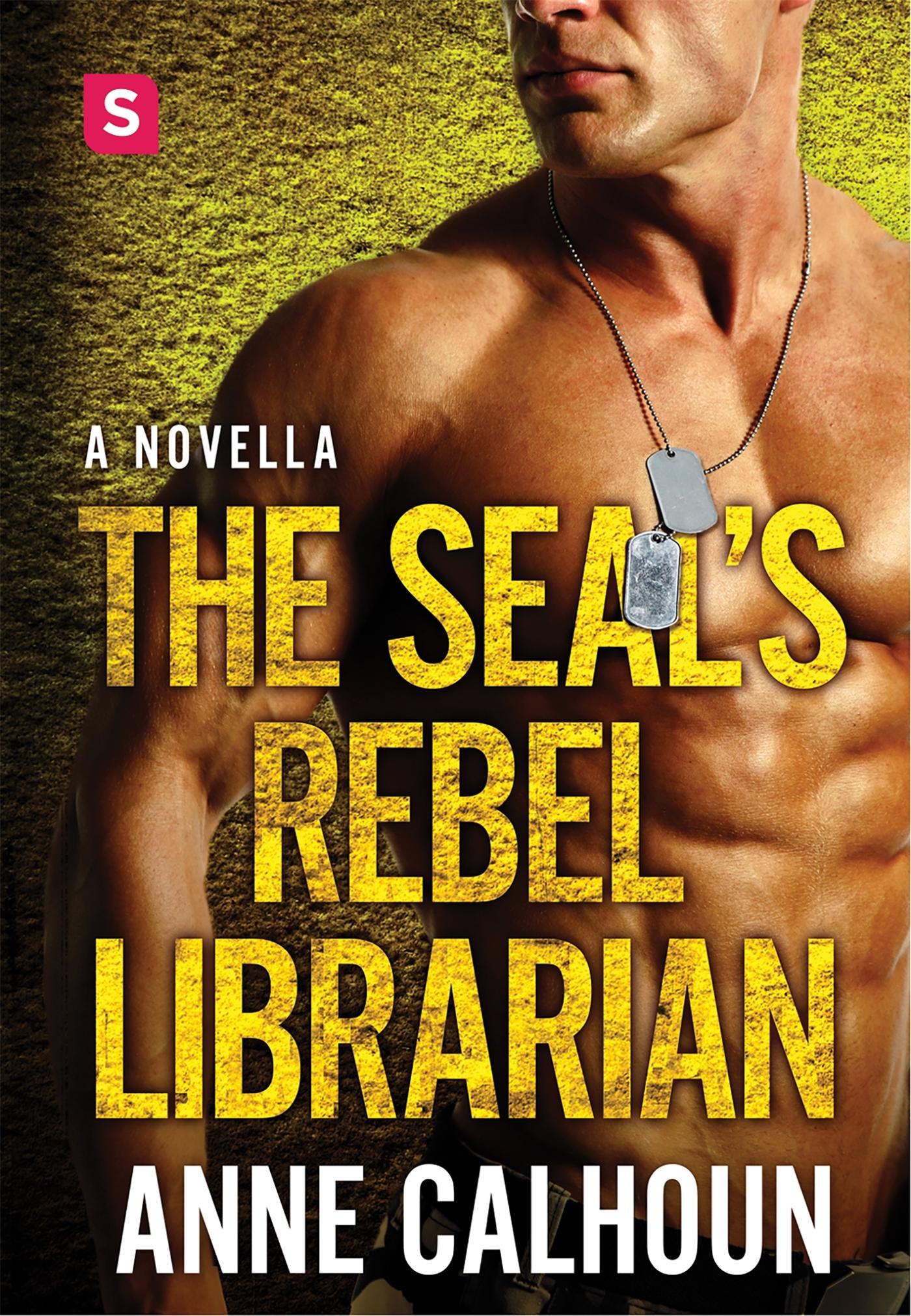 The SEAL's Rebel Librarian by Anne Calhoun