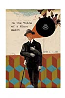 In the Voice of a Minor Saint