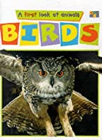Birds (First Look at Animals)
