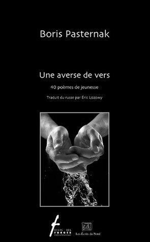 Une Averse De Vers 40 Poèmes De Jeunesse By Boris Pasternak