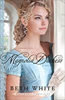 The Magnolia Duchess (Gulf Coast Chronicles #3)