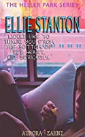 Ellie Stanton Would Like to Thank You From the Bottom of Her Heart. No, Seriously. (The Heller Park Series)
