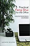 Book cover for Practical Feng Shui For The Office: Finding Your Individual Balance in the Workplace