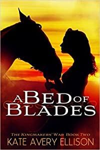 A Bed of Blades (The Kingmakers' War, #2)