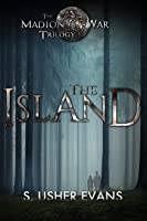 The Island (Madion War Trilogy, #1)
