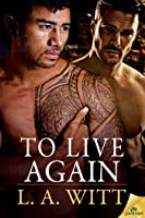 To Live Again (The Distance Between Us #6, Wilde's #8)