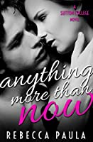 Anything More Than Now: A Hate-to-Love Second Chance Romance (Sutton College Book 2)