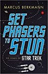 Set Phasers to Stun: 50 Years of Star Trek