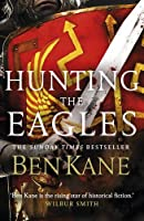 Hunting the Eagles (Eagles of Rome, #2)