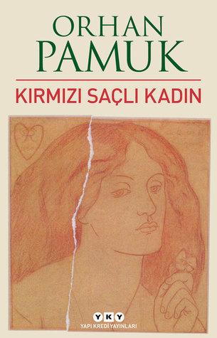 Kırmızı Saçlı Kadın by Orhan Pamuk