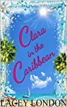 Clara in the Caribbean (Clara Andrews, #6)