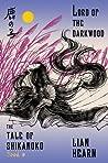 Lord of the Darkwood (Tale of Shikanoko, #3)