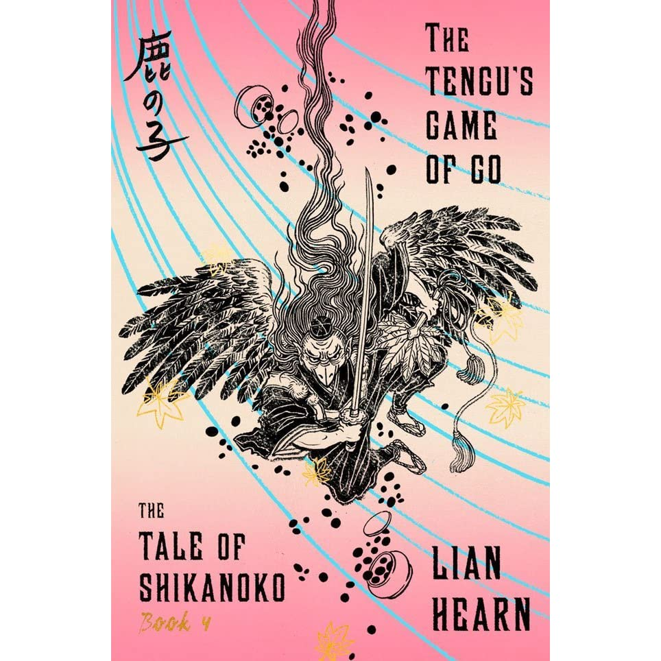 The Tengu's Game Of Go (tale Of The Shikanoko, #4) By Lian