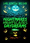 Nightmares, Night Scares, Daydreams: a poetry collection of ghouls, ghosts, the undead, and the barely living