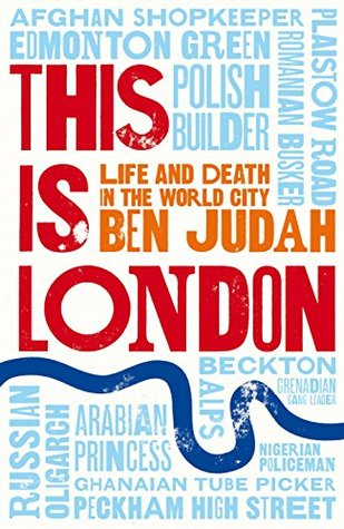 This is London: Life and Death in the World City by Ben Judah
