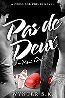 Pas de Deux: Part One (A Cross and Pointe Novel, #1)