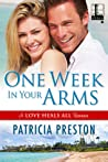 One Week in Your Arms (Love Heals All #1)